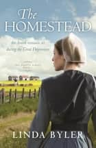 The Homestead - The Dakota Series, Book 1 ebook by Linda Byler