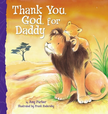 Thank You, God, For Daddy eBook by Amy Parker