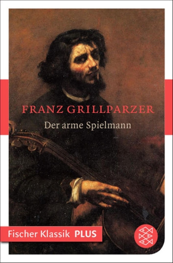 Der arme Spielmann - Novelle ebook by Franz Grillparzer