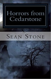 Horrors from Cedarstone ebook by Sean Stone