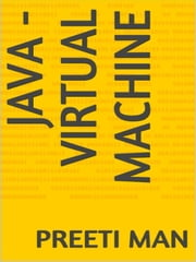 Java - VIRTUAL MACHINE ebook by Preeti Man