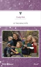 If The Ring Fits ebook by Cindy Kirk