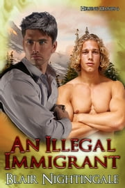 An Illegal Immigrant ebook by Blair Nightingale