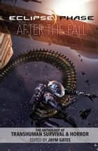 Eclipse Phase: After the Fall ebook by Jaym Gates