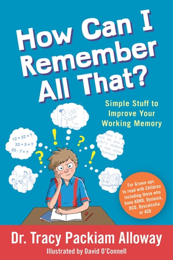 How Can I Remember All That? - Simple Stuff to Improve Your Working Memory ebook by Tracy Packiam Packiam Alloway