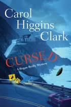CURSED ebook by Carol Higgins Clark