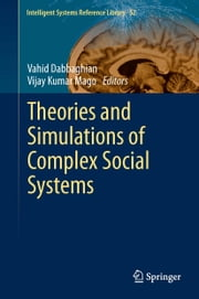 Theories and Simulations of Complex Social Systems ebook by Vahid Dabbaghian,Vijay Kumar Mago