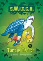 #11 Turtle Terror ebook by Ali  Sparkes,Ross  Collins