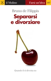Separarsi e divorziare ebook by Bruno, de Filippis