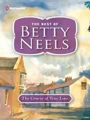 The Course of True Love ebook by Betty Neels