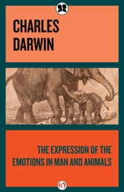 The Expression of the Emotions in Man and Animals ebook by Charles Darwin,Margaret Mead