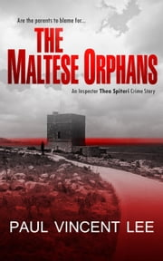 The Maltese Orphans - The Thea Spiteri Crime Series ebook by Paul Lee