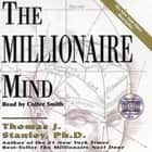 The Millionaire Mind 有聲書 by Thomas J. Stanley,  Ph.D., Cotter Smith