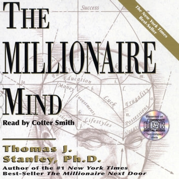 The Millionaire Mind audiobook by Thomas J. Stanley, Ph.D.