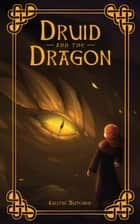 The Druid and the Dragon ebook by Crwth Press, Kristin Butcher