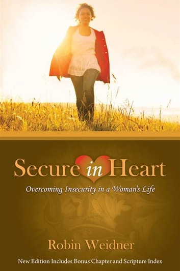Secure in heart overcoming insecurity in a womans life ebook by secure in heart overcoming insecurity in a womans life ebook by robin weidner fandeluxe Images