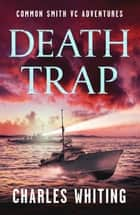 Death Trap ebook by Charles Whiting