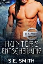 Hunters Entscheidung ebook by S.E. Smith