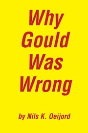 Why Gould Was Wrong ebook by Nils Oeijord