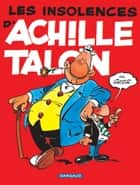 Achille Talon - Tome 7 - Les insolences d'Achille Talon eBook by Greg, Greg