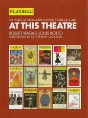 At This Theatre - Revised and Updated Edition ebook by Louis Botto,Robert Viagas