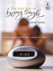 The Last Year of Being Single ebook by Sarah Tucker