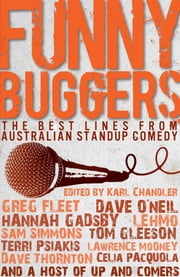 Funny Buggers - The Best Lines From Australian Stand-Up Comedy ebook by Karl Chandler