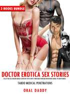Doctor Erotica Sex Stories Collection: Billionaire Menage, Secretary, Office, Erotic Threesome, Foursome, MFM Reverse Harem DP Group Bundle - Taboo Medical Penetrations, #1 ebook by