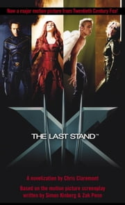 X-Men(tm) The Last Stand ebook by Chris Claremont