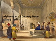 Afghanistan - A Country Study ebook by Peter R. Blood