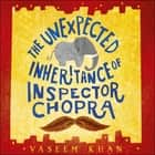 The Unexpected Inheritance of Inspector Chopra - Baby Ganesh Agency Book 1 audiobook by Vaseem Khan
