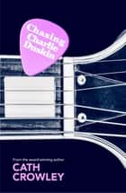 Chasing Charlie Duskin ebook by Cath Crowley