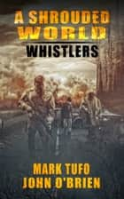A Shrouded World: Whistlers ebook by John O'Brien, Mark Tufo