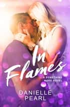In Flames ebook by Danielle Pearl