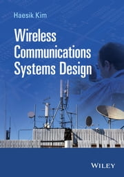 Wireless Communications Systems Design ebook by Haesik Kim