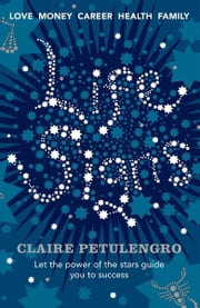 Life Signs - Let the Power of the Stars Guide You to Success ebook by Claire Petulengro
