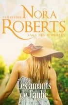 Les amants de l'aube ebook by Nora Roberts