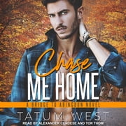 Chase Me Home audiobook by Tatum West