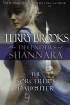 The Sorcerer's Daughter ebook by Terry Brooks