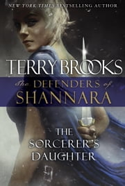 The Sorcerer's Daughter - The Defenders of Shannara ebook by Kobo.Web.Store.Products.Fields.ContributorFieldViewModel