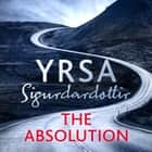 The Absolution - A Menacing Icelandic Thriller, Gripping from Start to End audiobook by
