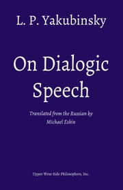 On Dialogic Speech ebook by L. P. Yakubinsky
