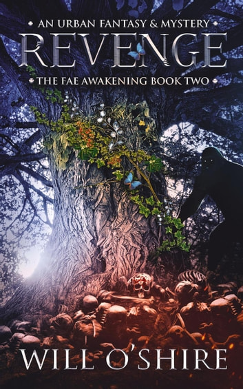 Revenge - The Fae Awakening, #2 ebook by Will O'Shire