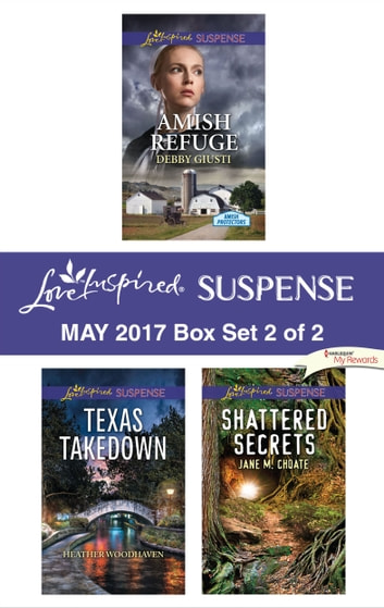 Harlequin Love Inspired Suspense May 2017 - Box Set 2 of 2 - An Anthology eBook by Debby Giusti,Heather Woodhaven,Jane M. Choate