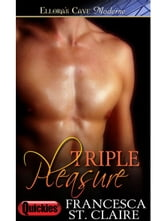 Triple Pleasure ebook by Francesca St. Claire