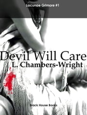 Devil Will Care ebook by L. Chambers-Wright