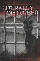 Literally Disturbed #1 ebook by Ben H. Winters,Adam F. Watkins