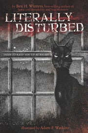 Literally Disturbed #1 - Tales to Keep You Up at Night ebook by Ben H. Winters,Adam F. Watkins
