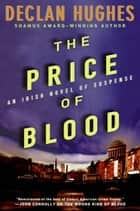 The Price of Blood - An Irish Novel of Suspense ebook by Declan Hughes