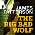 The Big Bad Wolf audiobook by James Patterson